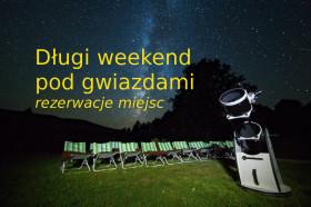 Długi weekend pod gwiazdami